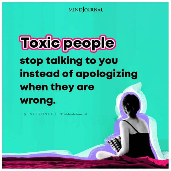Toxic People Stop Talking to You Instead of Apologizing