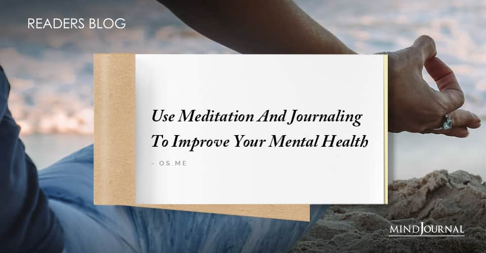Use Meditation And Journaling To Improve Your Mental Health