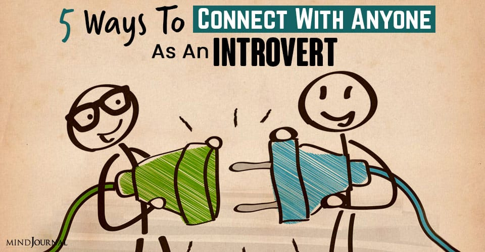 Ways To Connect With Anyone As An Introvert