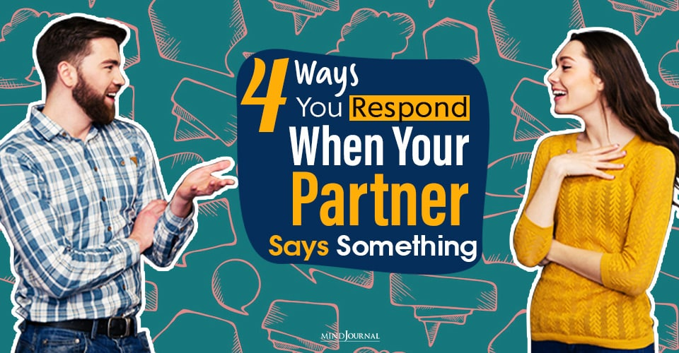 Ways You Respond When Your Partner Says Something