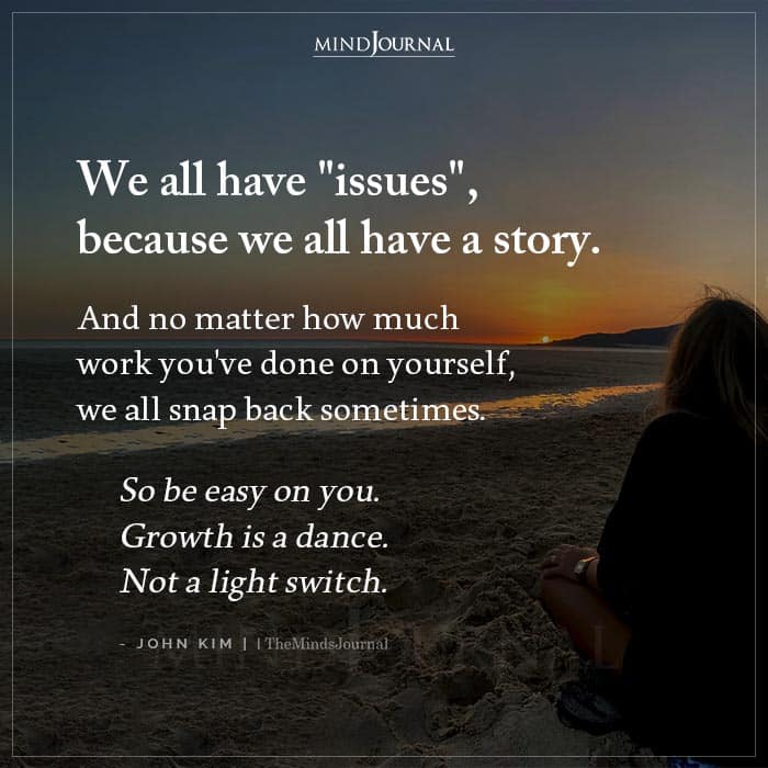 We All Have Issues Because We All Have A Story