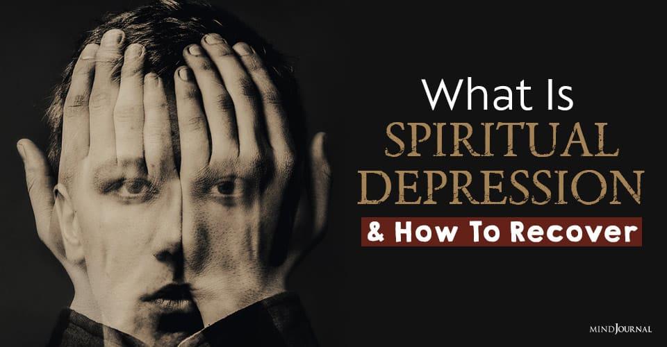 What Is Spiritual Depression