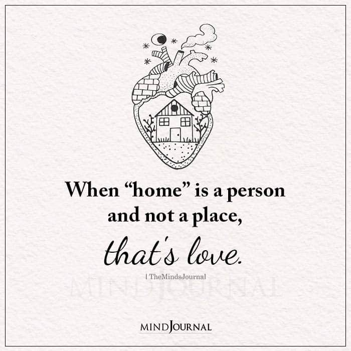 When Home Is A Person And Not A Place