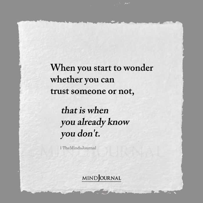 When You Start To Wonder Whether You Can Trust Someone