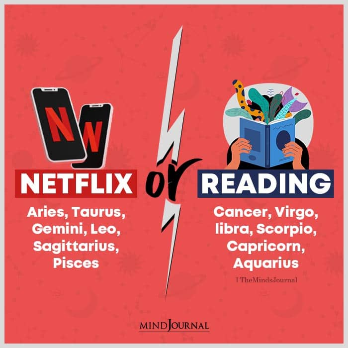 Which One Do The Zodiac Signs Prefer Netflix or Reading