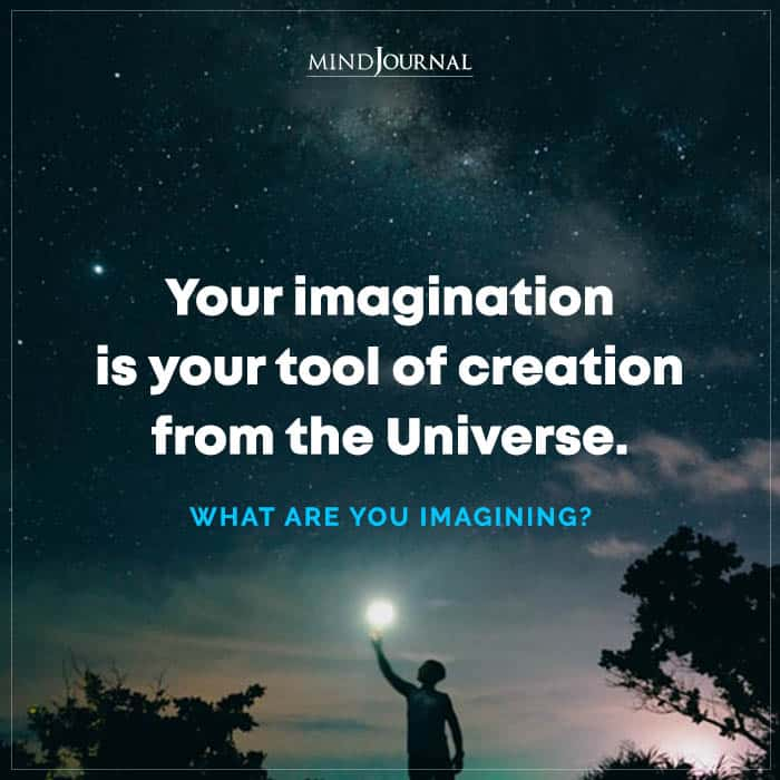 Your Imagination Is Your Tool Of Creation From The Universe