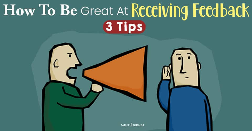 be great at receiving feedback