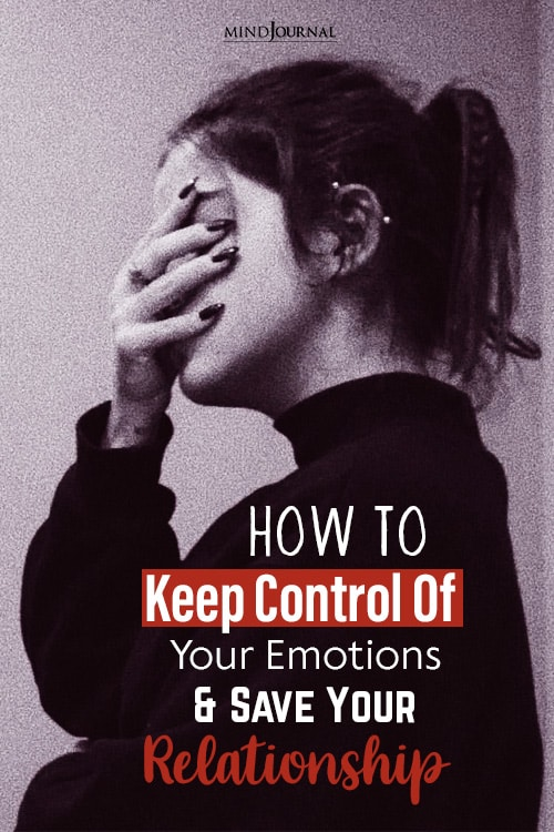 How To Keep Control Of Your Emotions and Save Your Relationship