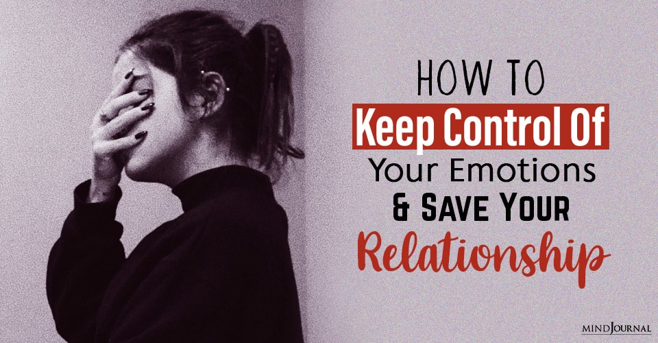 keep control of your emotions and save your relationship