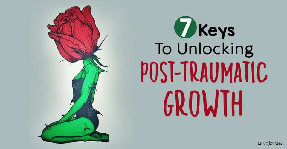 keys to unlocking posttraumatic growth trauma