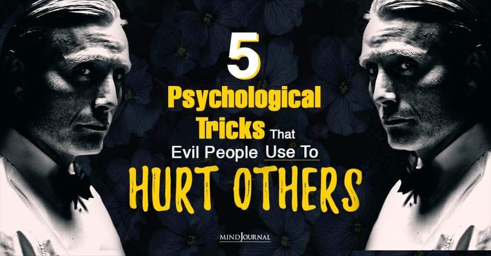 psychological tricks that evil people use hurt others