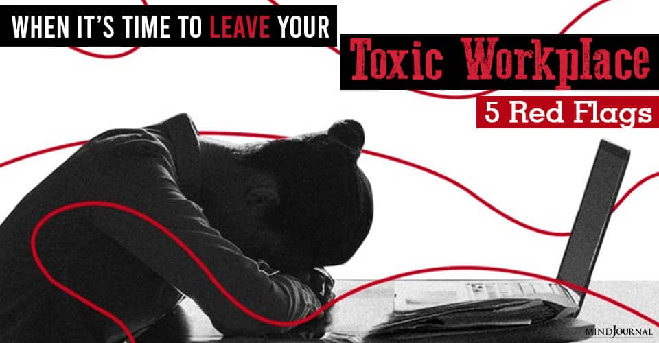time to leave your toxic workplace
