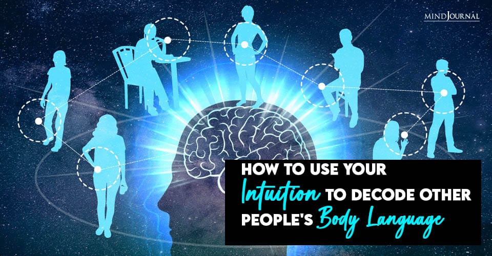 use your intuition to decode other peoples body language