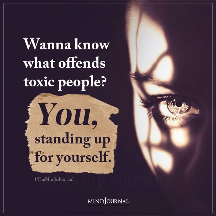 wanna know what offends toxic people