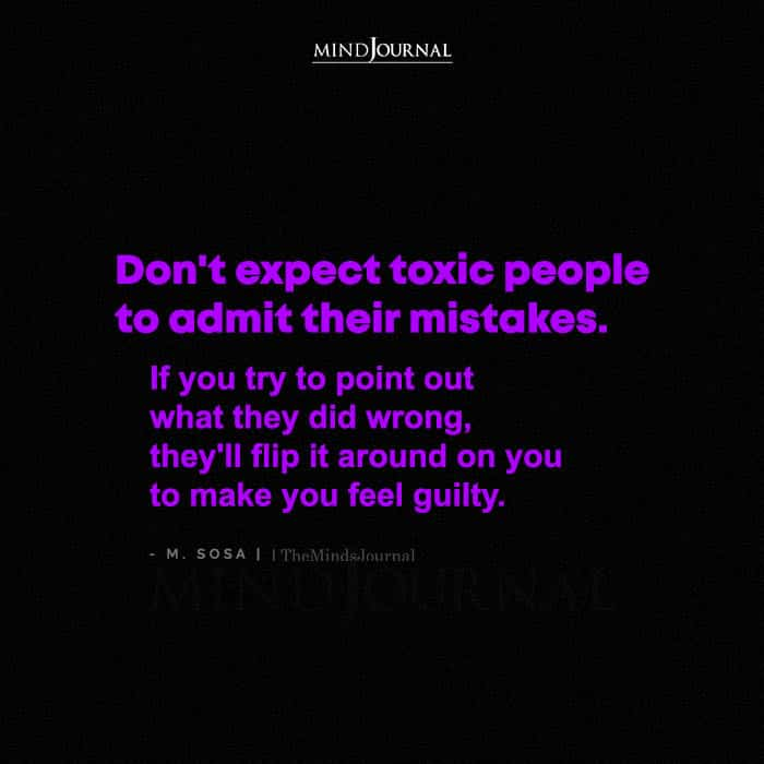 Dont Expect Toxic People To Admit Their Mistakes