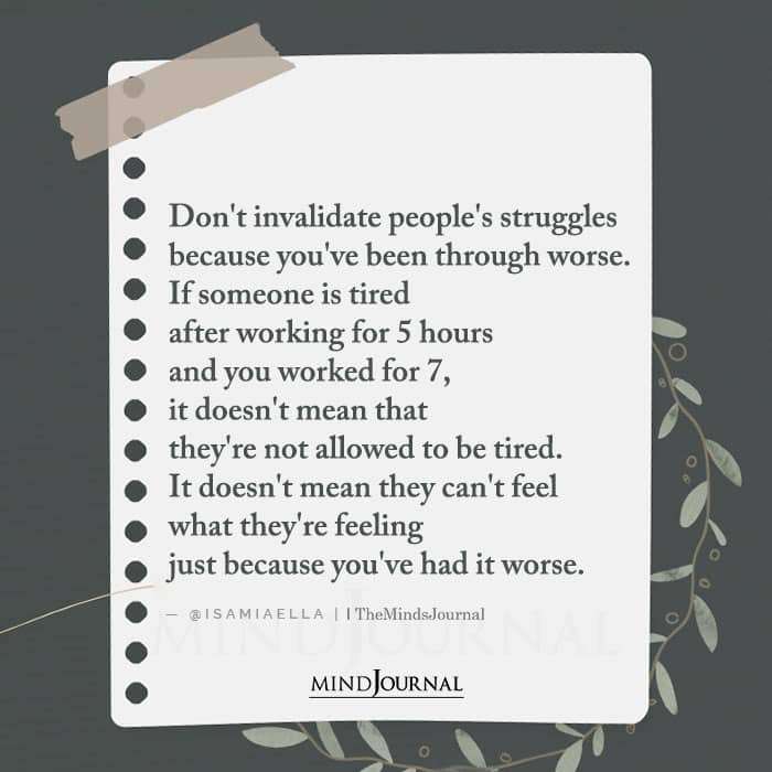 Dont Invalidate Peoples Struggles Because Youve Been Through Worse