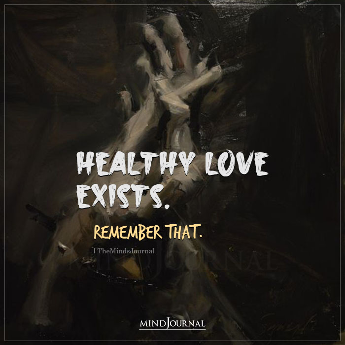 Healthy Love Exists