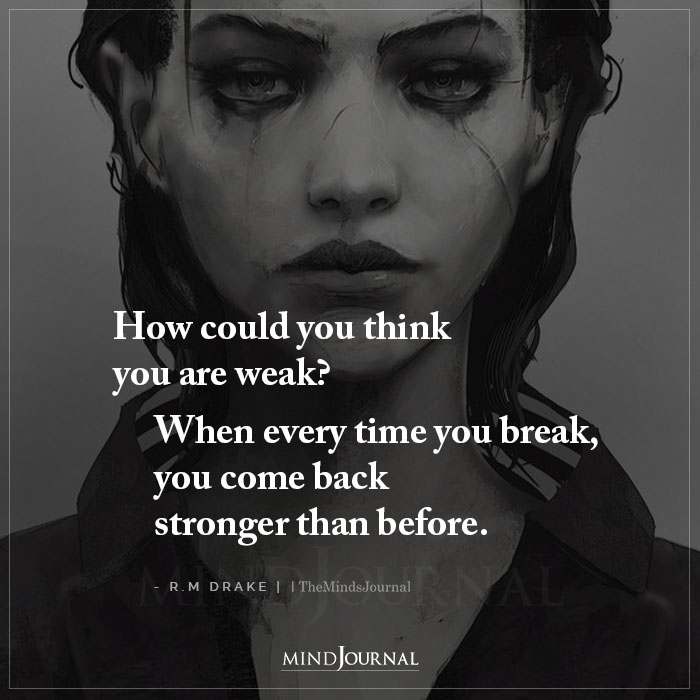 How Could You Think You Are Weak