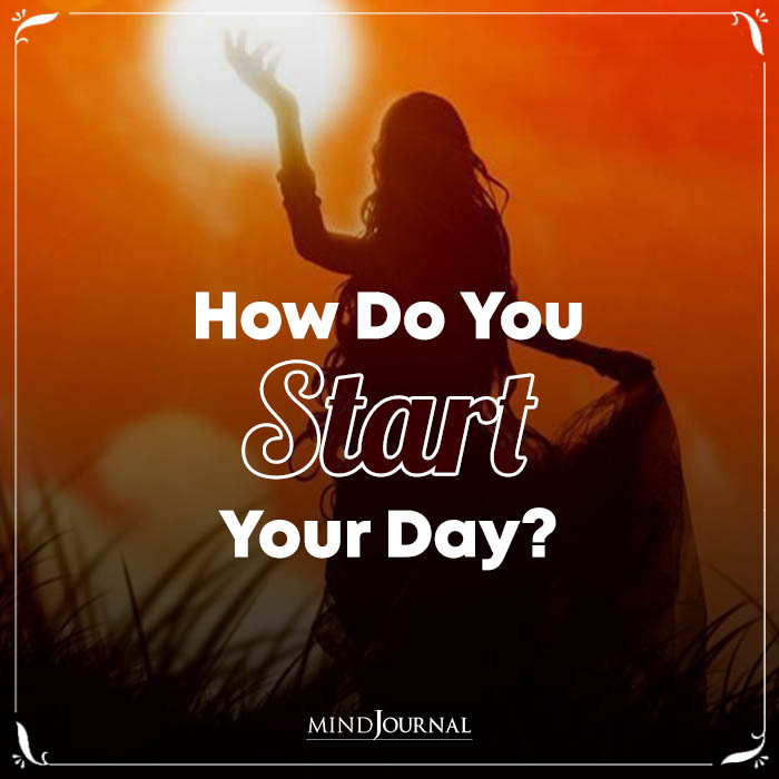 How Do You Start Your Day