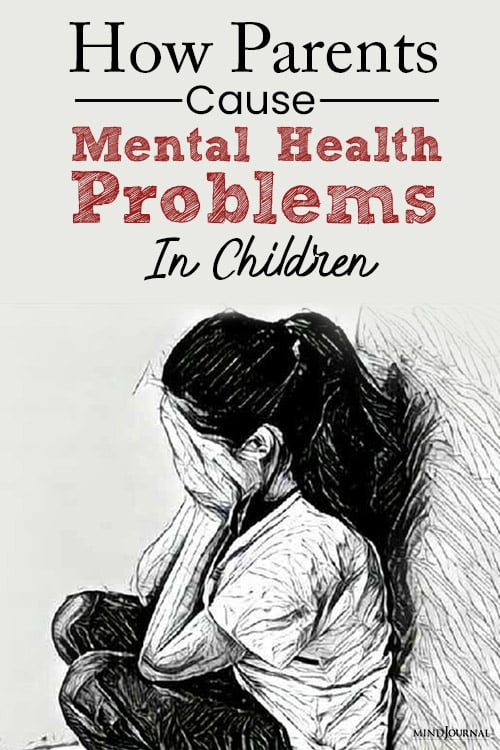 How Parents Cause Mental Health Problems In Children pin