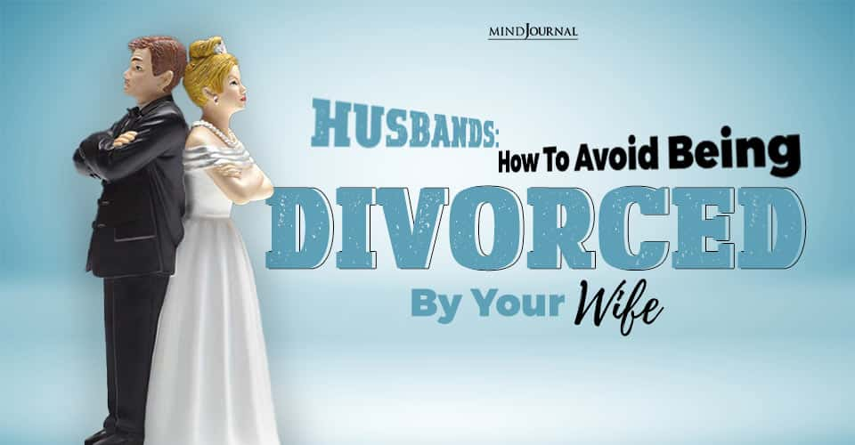 How To Avoid Being Divorced By Your Wife