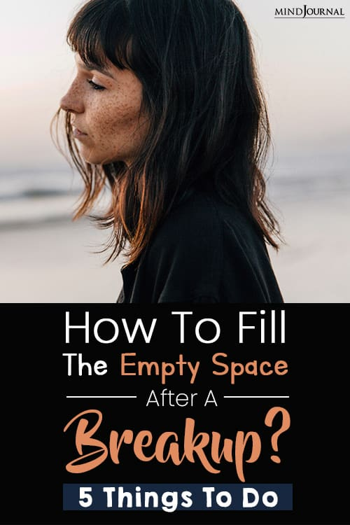 How To Fill The Empty Space Left After A Breakup pin