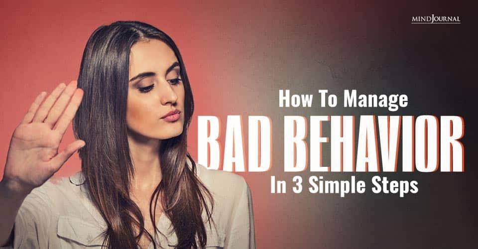 How To Manage Bad Behavior