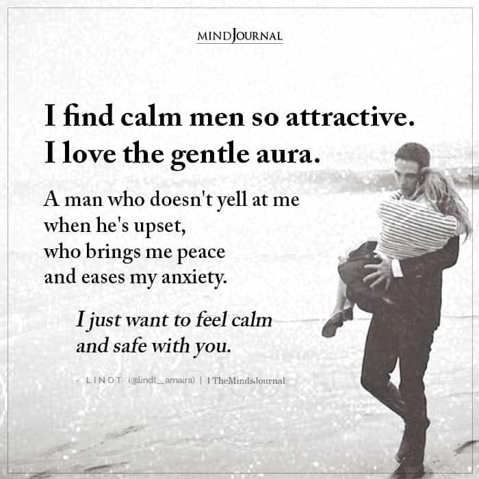 I Find Calm Men So Attractive
