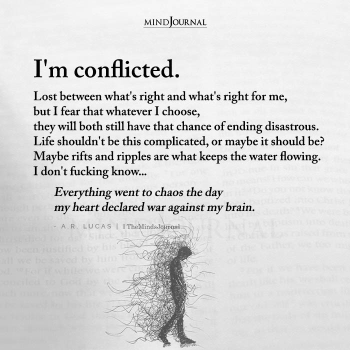 Im Conflicted Lost Between Whats Right And Whats Right For Me