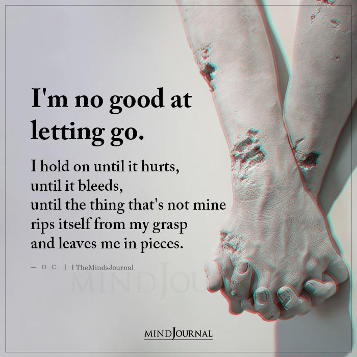 Im No Good At Letting Go