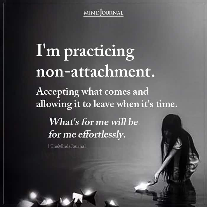 Im Practicing Non attachment Accepting What Comes
