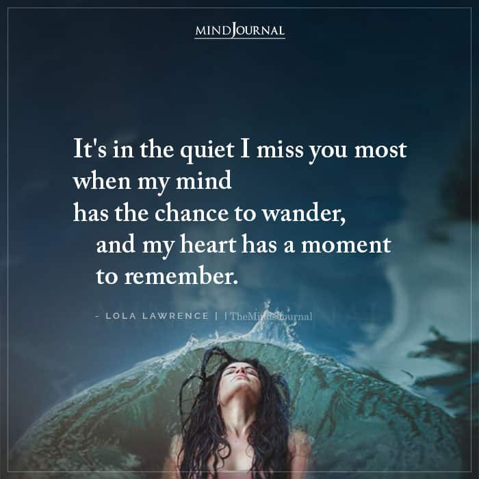 Its In The Quiet I Miss You Most