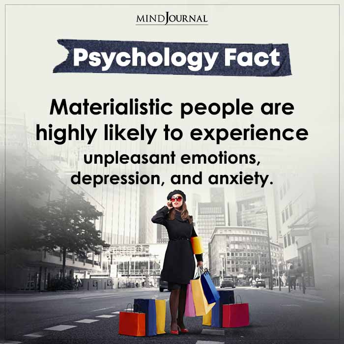 Materialistic People Are Highly Likely To Experience