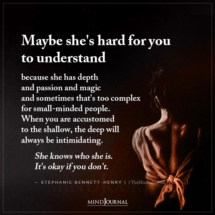 Maybe Shes Hard For You To Understand