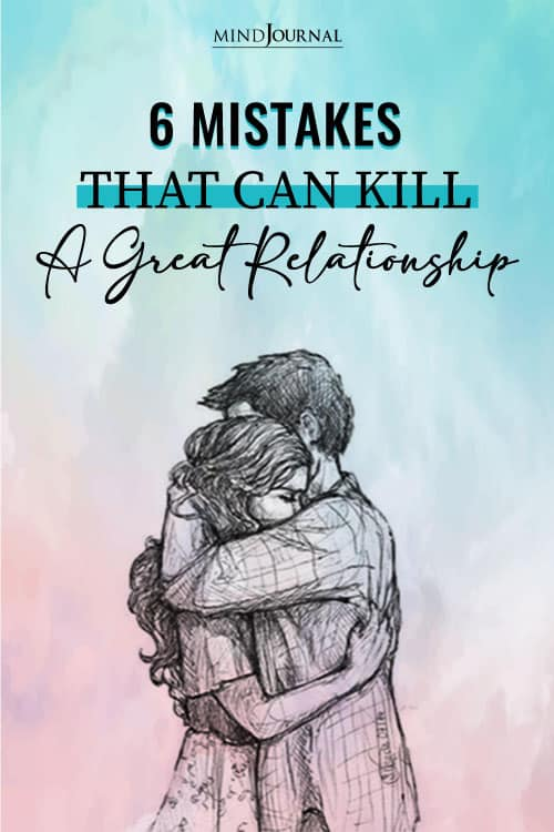 Mistakes That Can Kill A Great Relationship pin