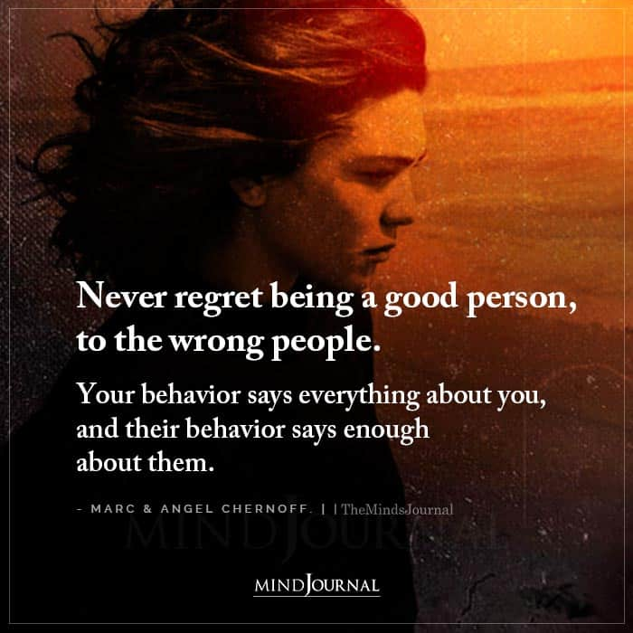 Never Regret Being a Good Person to The Wrong People