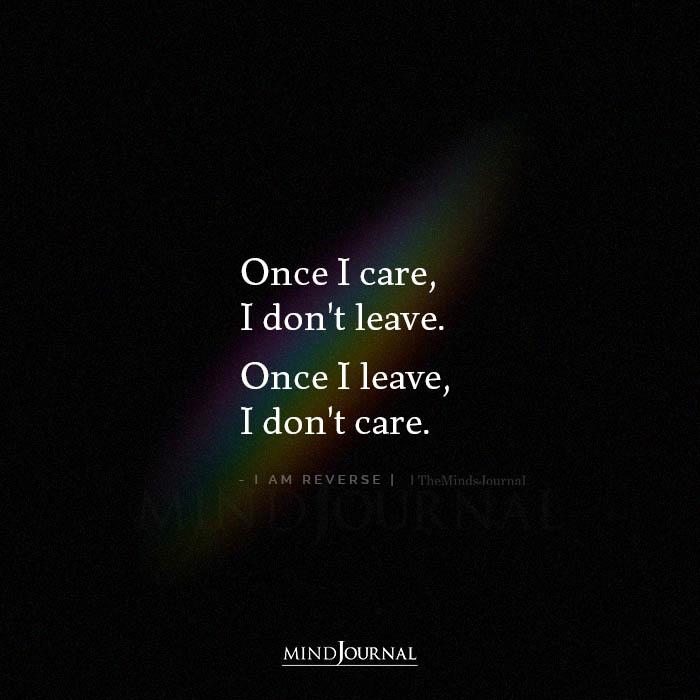 Once I Care I Dont Leave