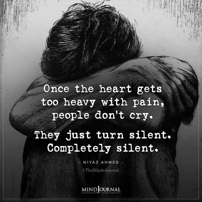 Once The Heart Gets Too Heavy With Pain