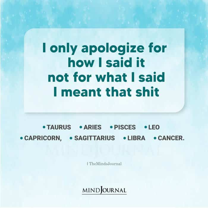 Only Apologize for How I Said It