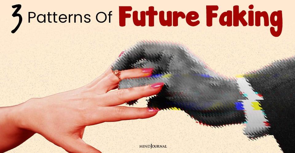Patterns Of Future Faking