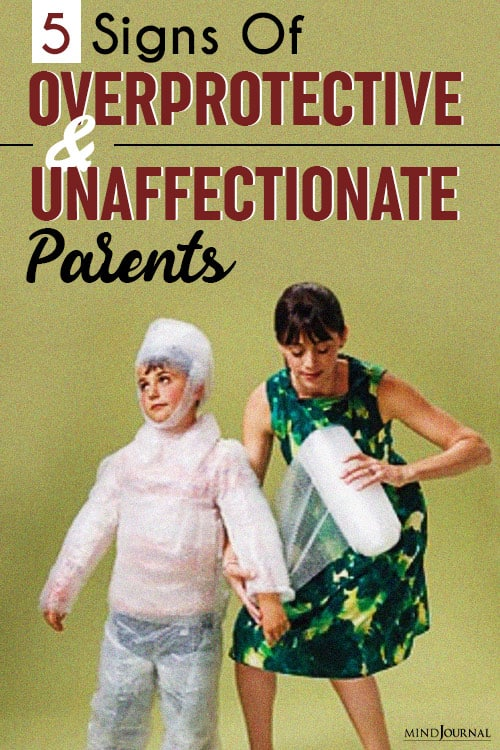Signs of Overprotective and Unaffectionate Parents pin