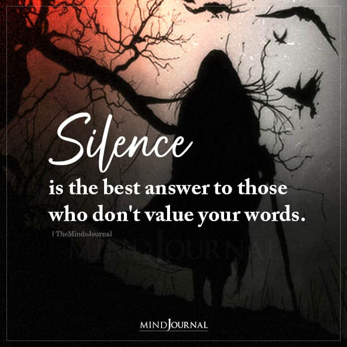 Silence Is The Best Answer To Those