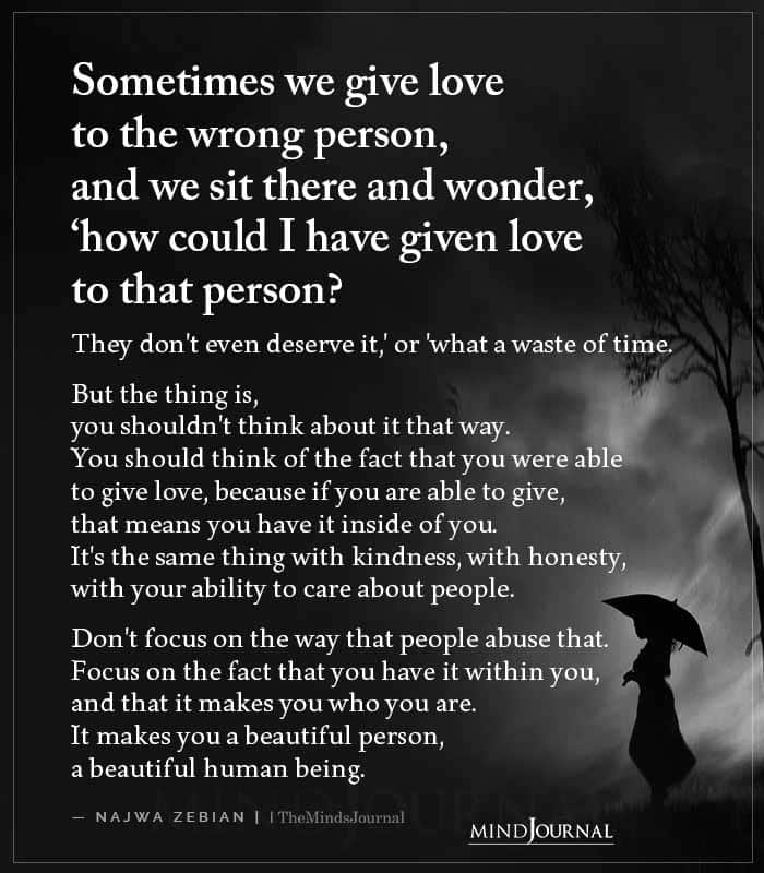 Sometimes We Give Love To The Wrong Person