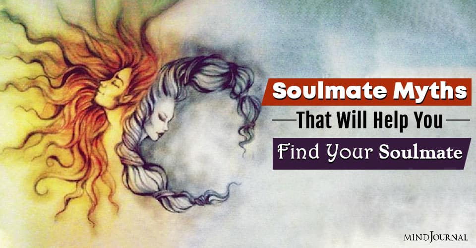 Soulmate Myths That Will Help You Find Your Soulmate