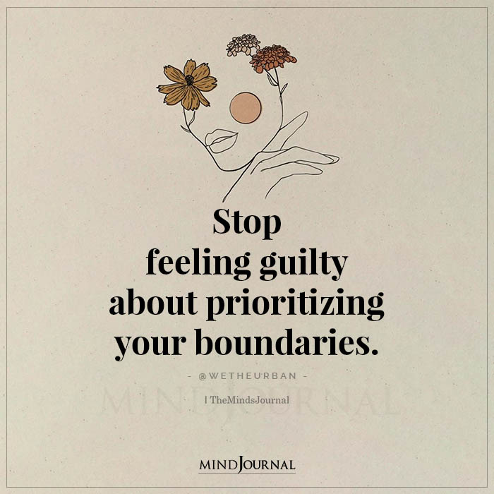 Stop Feeling Guilty About Prioritizing Your Boundaries