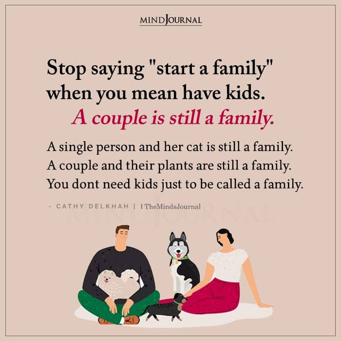 Stop Saying Start a Family When You Mean Have Kids