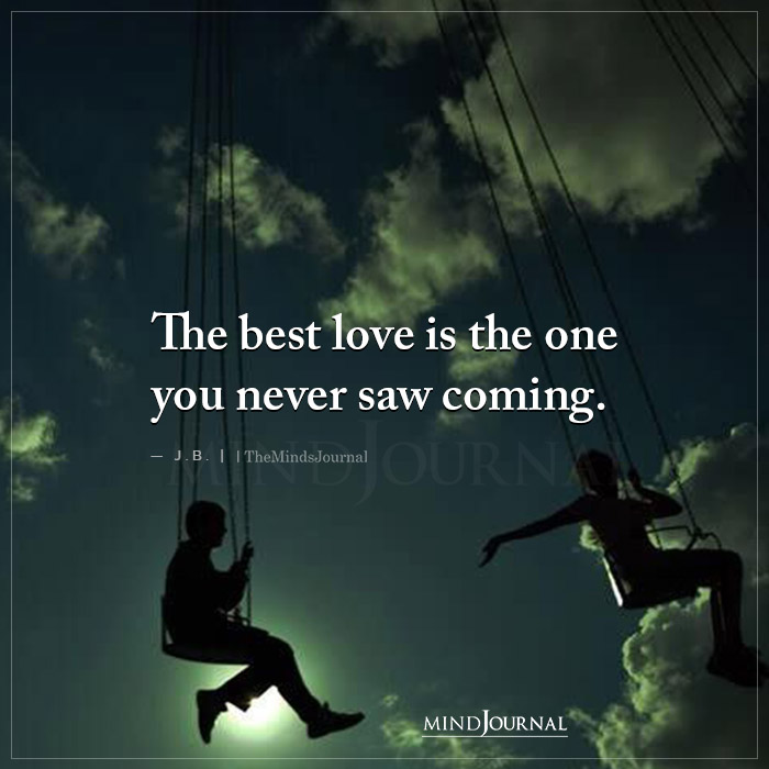 The Best Love Is The One You Never Saw Coming