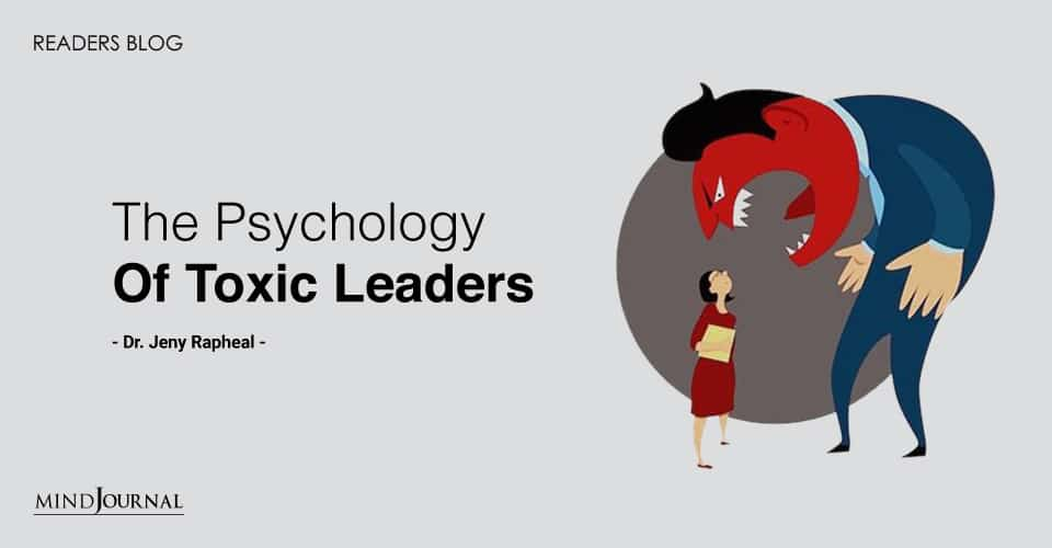 The Psychology Of Toxic Leaders