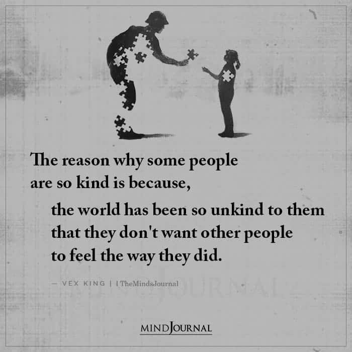 The Reason Why Some People Are So Kind Is Because