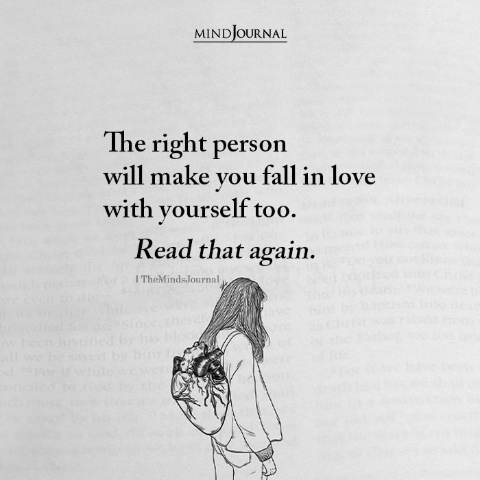 The Right Person Will Make You Fall in Love With Yourself Too